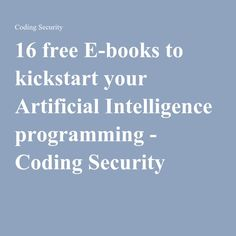 16 free E-books to kickstart your Artificial Intelligence programming - Coding Security