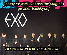 Chanyeol is probably disappointed in Baekhyun. he probably gonna confess his love for him, until YODA.