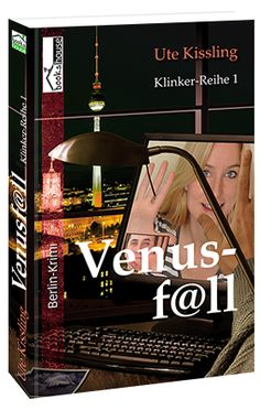 """Venusf@ll - Klinker-Reihe 1"" von Ute Kissling ab April 2014 im bookshouse Verlag. www.bookshouse.de/buecher/Venusf_ll___Klinker_Reihe_1/"