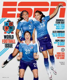 Sydney Leroux, Abby Wambach and Alex Morgan, ESPN The Magazine, June 8, 2015.