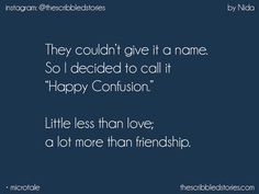 The Scribbled Stories. so I am in happy confusion Bae Quotes, Story Quotes, True Love Quotes, Girly Quotes, Crush Quotes, Words Quotes, Qoutes, Sayings, Tiny Stories