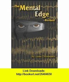The Mental Edge, Revised (9780879471880) Loren W. Christensen , ISBN-10: 0879471883  , ISBN-13: 978-0879471880 ,  , tutorials , pdf , ebook , torrent , downloads , rapidshare , filesonic , hotfile , megaupload , fileserve