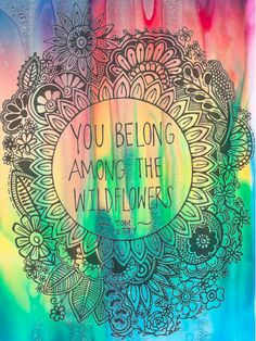 ☮ American Hippie ☮ You belong among the wildflowers