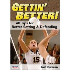 Championship Productions Gettin' Better - 40 Tips for Better Setting & Defending DVD at Volleyball.Com