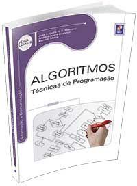 Algoritmos - Técnicas de Programação Autor(es):José Augusto N. G. Manzano, André Evandro Lourenço e Ecivaldo Matos EDITORA ÉRICA LTDA - R$ 59,50