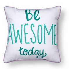 http://www.target.com/p/be-awesome-throw-pillow-18-x-multicolor-pillowfort/-/A-50083504