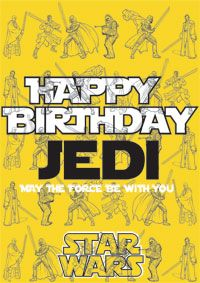 Here Are Your Custom Star Wars Birthday Cards Available For Editing And Downloading You Can Print This Card Once Have Made Additions