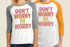 Don't Worry Be Worry Baseball T-shirt