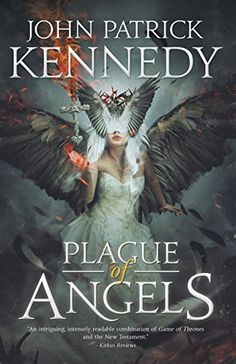 [READ Plague of Angels (The Descended, by John Patrick Kennedy. A dark fantasy about an alliance between the Queen of Hell and the Son of God. Cool Books, New Books, Books To Read, I Love Reading, Reading Lists, Reading Books, Book Lists, Classic Literature, Paranormal Romance
