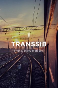 TRANSSIB From Moscow to Irkutsk In August we went on a very special journey: we spent almost 4 days on the train on the Transsiberian railway from Moscow to Irkutsk. It was an amazing experience! Now just follow the images and videos to get a feeling of