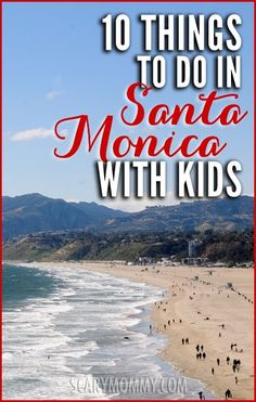 Looking for things to do in Santa Monica with kids? People love Santa Monica as a family destination, and here's why: No smog, walkable streets, perfect weather, beautiful beaches and you never have to get on the freeway. Get great tips and ideas for fun things to do with the kids (from a real mom who KNOWS) in Scary Mommy's travel guide!  summer | spring break | family vacation | beach | parenting advice