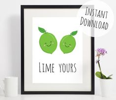 Looking for a romantic gift for a loved one? This is perfect! This print has an illustration of two cute limes and the words Lime yours. This would be a lovely valentines or birthday gift, or you could make it into a greetings card!  Instant download 5 files included: - a4 pdf and jpeg - 8x10 pdf and jpeg - Greetings card layout pdf (simply print and fold in half)  You will receive an email from Etsy to download this artwork immediately - no item will be shipped.  Please note: Not permitted…