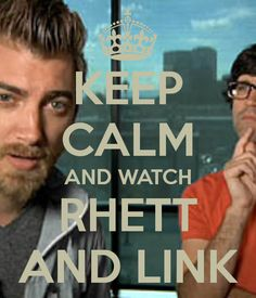 Rhett and Link! YEES!!!! I only discovered them recently, but now love them!!!! They're so good!