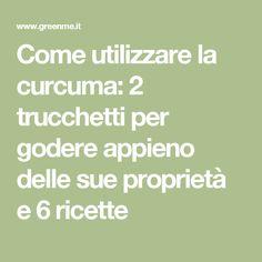 Come utilizzare la curcuma: 2 trucchetti per godere appieno delle sue proprietà e 6 ricette Math Equations, Shape