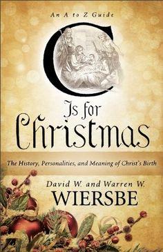 C Is for Christmas by David W. Wiersbe and Warren W. Wiersbe
