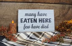 Hey, I found this really awesome Etsy listing at https://www.etsy.com/listing/226254328/many-have-eaten-here-few-have-died