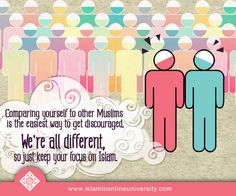 Comparing yourself to other Muslims is the easiest way to get discouraged. We're all different, so just keep your focus on Islam.
