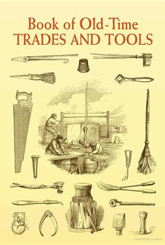 Book of Old-Time Trades And Tools - Anonymous - Google Books