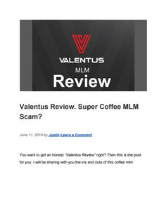 Valentus Review. Super Coffee MLM Scam? Pyramid Scheme, Uses For Coffee Grounds, Document Sharing, Writing, Club, Being A Writer