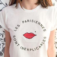 t shirt les parisiennes sont inexplicables via goodmoods