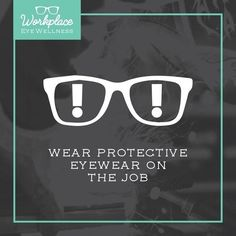2f62236b611 Your sight is worth protecting! Wear appropriate eye safety gear on the job  EVERY TIME! Our doctors have removed slivers of metal from eyes