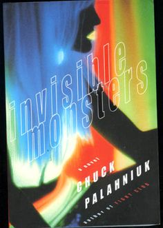 Invisible Monsters by Chuck Palahniuk. this is probably my favorite of his books and i have read several.(however, i have not read Fight Club. Books You Should Read, Books To Read, Date, I Like Myself Book, Love Book, This Book, Good Books, My Books, Invisible Monsters