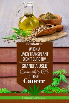 A grandfather and retired builder from Hastings, East Sussex, England, says he cured himself of liver cancer by taking homemade cannabis oil.