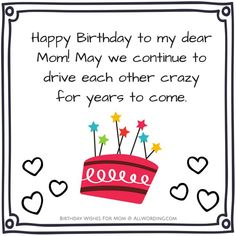 Heartfelt And Hilarious Birthday Wishes . Heartfelt and Hilarious Birthday Wishes happy birthday mom - BirthdaysHappy Birthday, Mom! Heartfelt and Hilarious Birthday Wishes happy birthday mom - Birthdays Happy Birthday Mom Message, Birthday Wishes For Mother, Happy Birthday Quotes For Friends, Happy Birthday For Him, Mom Birthday Quotes, Birthday Ideas, Birthday Greetings, Birthday Puns, 50 Birthday