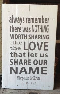 Always Remember there was Nothing Worth Sharing like the Love that Let Us Share Our Name, Pallet Art, Wooden Sign, Modern Viintage, Wedding on Etsy, $50.00