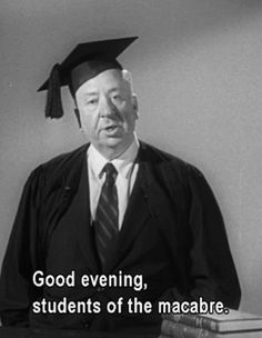 """Good Evening"" -Alfred Hitchcock EVERY time on Alfred Hitchcock Presents. My favorite! Scary Quotes, Movie Quotes, 7 Arts, Danse Macabre, Macabre Art, Film Director, Short Film, Horror Movies, Filmmaking"