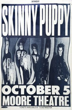 Skinny Puppy flyer, October 5, Moore Theatre Industrial Bands, Industrial Music, Skinny Puppy, Young Lad, October 5, Band Posters, Music Industry, Concert Posters, Music Bands