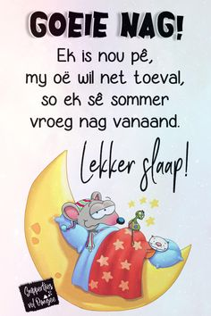 Goeie Nag, Afrikaans Quotes, Sleep Tight, Strong Quotes, Messages, Night, Text Posts, Text Conversations