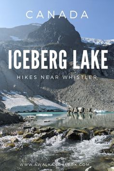 Iceberg Lake (via 19 Mile Creek) is a fabulous and fun hike up to a bright blue glacial lake below Rainbow Mountain in Whistler.