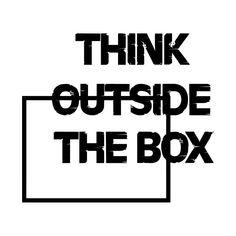 Think outside the box - Think Outside The Box - T-Shirt