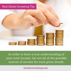 Real estate investing tip: In order to have a true understanding of your total income list out all of the possible sources of income for each given month.