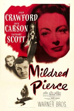 Mildred Pierce (1945) USA Warner Film Noir D: Michael Curtiz. Joan Crawford, Jack Carson, Zachary Scott, Ann Blyth. 10/06/03