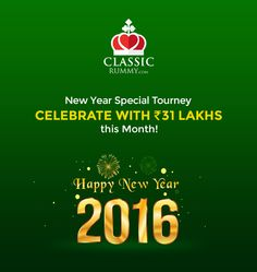 Let's celebrate all new beginnings with a fantastic offer this month. Participate and win a total of ₹ 31 lakhs cash reward. Happy New Year 2016, New Years 2016, Rummy Online, New Year Special, Lets Celebrate, New Beginnings, Game, Celebrities, Classic