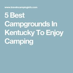 5 Best Campgrounds In Kentucky To Enjoy Camping