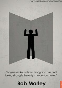 """""""You never know how strong you are until being strong is the only choice you have."""" Bob Marley #quotes"""