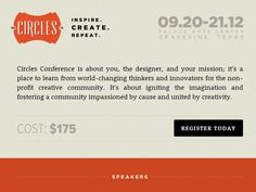 Join us for Circles Conference 2012 and hear the thoughts of this generation's leaders in design and innovation. Speakers include Cameron Moll, Promise Tangeman, Daniel Mall, Blaine Hogan (Creative Director from Willow Creek Church) and Joshua Blankenship from New Springs Church.