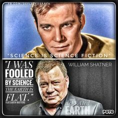 Flat Earth - William Shatner - I Was Fooled