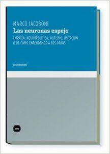 Neuronas Espejo,Las 3ed (conocimiento): Amazon.es: Marco Iacoboni, Isolda Rodríguez Villegas: Libros