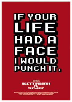 Scott Pilgrim Vs. The World by Ant baena,  One of my favorite quotes from this movie haha