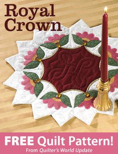 Royal Crown Download from Quilter's World newsletter. Click on the photo to access the free pattern. Sign up for this free newsletter here: AnniesEmailUpdates.com.