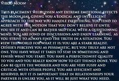 moon in Virgo - verry true. Scorpio Moon Sign, Pluto In Scorpio, Neptune In Capricorn, My Moon Sign, Moon Signs, Moon Zodiac, Scorpio Zodiac, Aquarius, Taurus