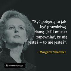 Być potężną to jak być... #Thatcher-Margaret,  #Kobieta