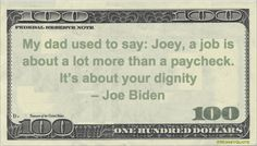 Joe Biden Money Quotation saying our employment represents more to us than income, it offers us right to be valued and receive ethical treatment