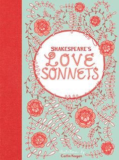 For your art-loving sweetheart, Shakespeare's Love Sonnets illustrated by Caitlin Keegan, #givebooks