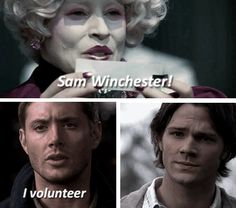 you know he would every time - True, true, true - Supernatural meets The Hunger Games - Dean Winchester, Sam Winchester