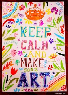 keep calm and make art quote colorful keep calm art